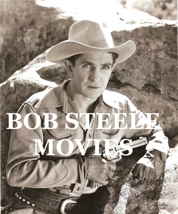 Bob Steele WESTERN MOVIES